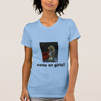 gekommen auf girlz!! tshirt