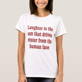 Gelächter ist die Sonne das T-Shirt