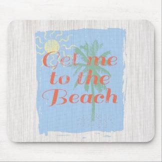 """""""Gelangen Sie mich an den Strand! """" Mauspad"""