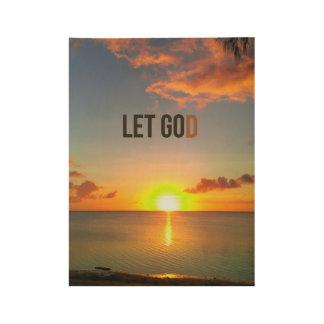 Gelassen gehen Sie Gott lassen Holzposter