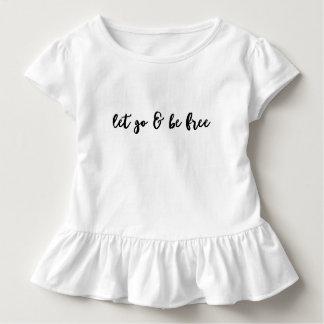 Gelassen gehen u. sind - Mädchent-stück frei Kleinkind T-shirt
