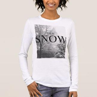 Gelassen ihm schneien langarm T-Shirt