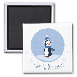 Gelassen ihm schneien! (Pinguin) Quadratischer Magnet