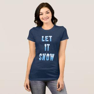 Gelassen ihm schneien T-Shirt