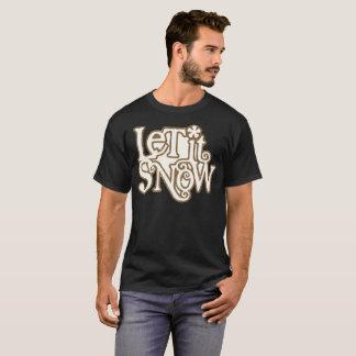 Gelassen ihm schneien Typografie-T - Shirt