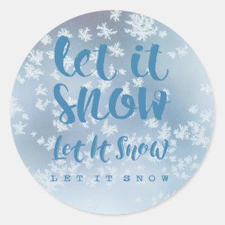 Gelassen ihm zu schneien, lassen Sie es schneien, Runder Aufkleber