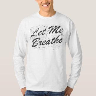Gelassen mir atmen Sie T-Shirt