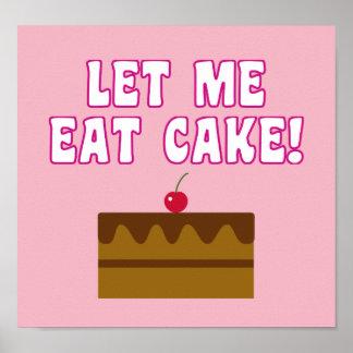Gelassen mir essen Sie Kuchen Poster