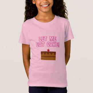 Gelassen mir essen Sie Kuchen T-Shirt