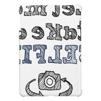 Gelassen mir nehmen Sie ein Selfie iPad Mini Hülle