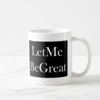 Gelassen mir seien Sie groß Kaffeetasse