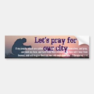 gelassen uns beten Sie für unsere Stadt Autoaufkleber