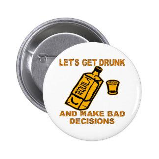 Gelassen uns erhalten Sie betrunken und treffen Runder Button 5,1 Cm