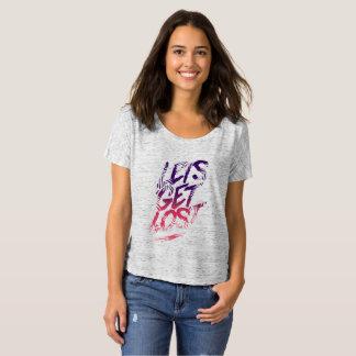 Gelassen uns erhalten Sie verloren T-Shirt