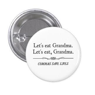 Gelassen uns essen Sie Großmutter, die Kommas die  Anstecknadelbutton