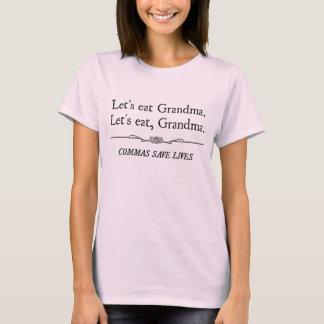 Gelassen uns essen Sie Großmutter, die Kommas die T-Shirt