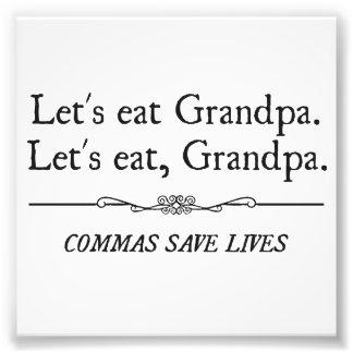 Gelassen uns essen Sie Großvater, den Kommas die L Photodrucke