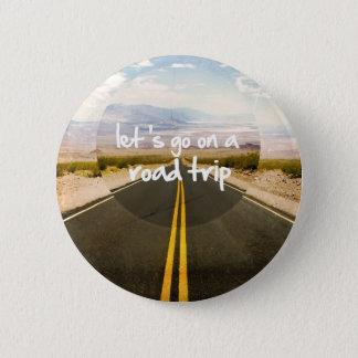 Gelassen uns gehen Sie auf eine Straßenreise Runder Button 5,7 Cm