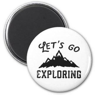 Gelassen uns gehen Sie zu erforschen Runder Magnet 5,7 Cm