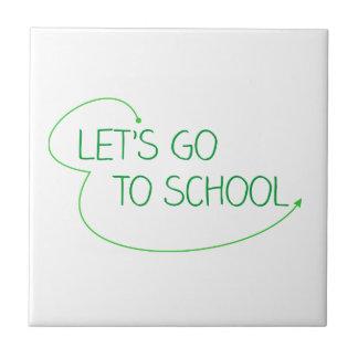 gelassen uns gehen Sie zur Schule Keramikfliese