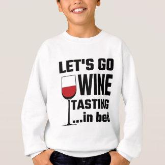 Gelassen uns gehen Wein-Probieren im Bett Sweatshirt