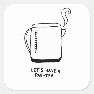 Gelassen uns haben Sie einen Gleichheit-Tee Quadratischer Aufkleber