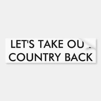 Gelassen uns nehmen Sie unser Land zurück Autoaufkleber