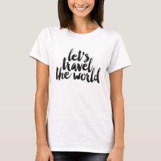 Gelassen uns reisen die Welt T-Shirt