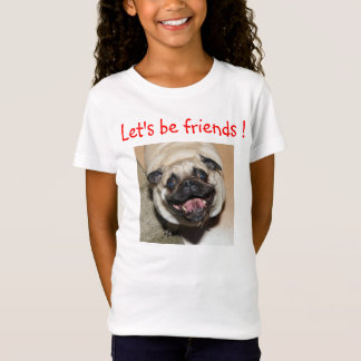 Gelassen uns seien Sie Freund-T - Shirt! T-Shirt