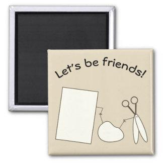 Gelassen uns seien Sie Freunde Quadratischer Magnet