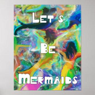 Gelassen uns seien Sie Meerjungfrau-Digital-Kunst Poster
