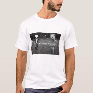 Gelassen uns seien Sie zusammen sonderbar T-Shirt