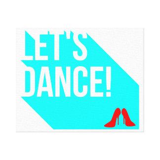 Gelassen uns tanzen leinwanddruck