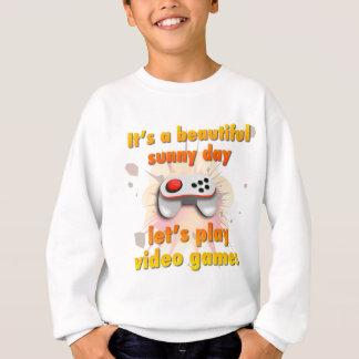 Gelassen uns Videospiele spielen Sweatshirt