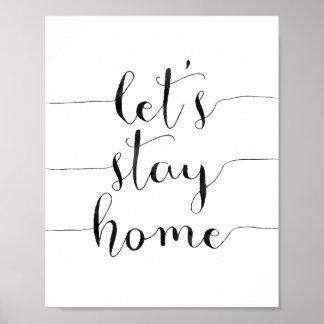 Gelassen uns Zuhause bleiben Poster