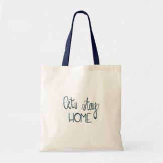 Gelassen uns Zuhause-Tasche bleiben Tragetasche