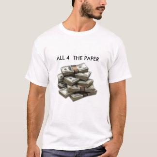 Geld, ALLE 4 DAS PAPIER T-Shirt