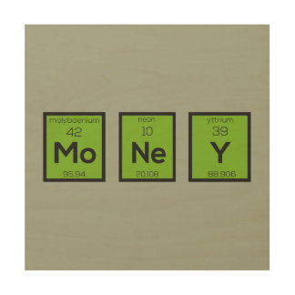 Geld-chemisches Element lustiges Z3z08 Holzdruck