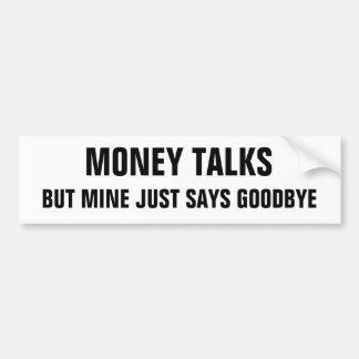 Geld-Gespräche aber Bergwerk nimmt gerade Abschied Autoaufkleber