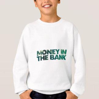 Geld in der Bank Sweatshirt