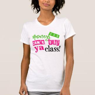 Geld kann ya Klasse nicht kaufen T-Shirt