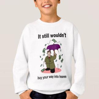 Geld kauft Ihre Weise nicht in Himmel Sweatshirt