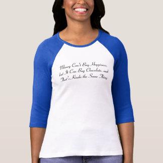 Geld macht nicht glücklich aber es kann Choco T-Shirt