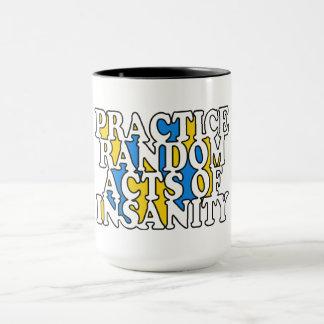 Gelegentliche Taten der Geisteskrankheits-Tassen Tasse