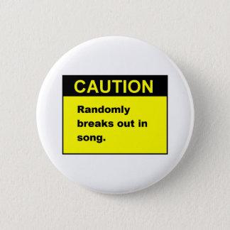 Gelegentliches Lied Runder Button 5,1 Cm
