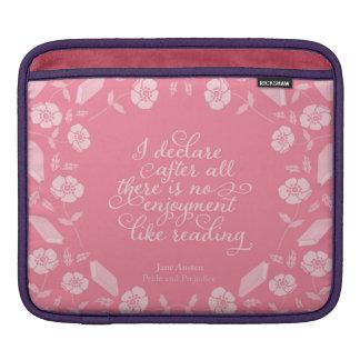 Gelehrter Zitat-Jane Austenmit blumenstolz u. Sleeve Für iPads