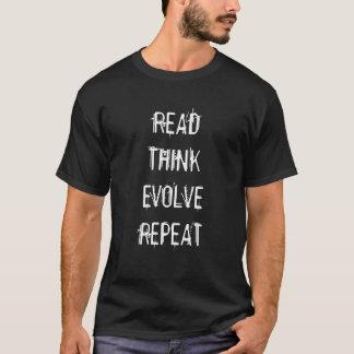 Gelesen denken Sie entwickeln Wiederholung T T-Shirt