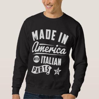 Gemacht in Amerika mit italienischen Teilen Sweatshirt