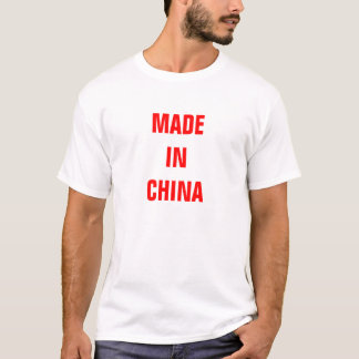 GEMACHT IN CHINA T - Shirt