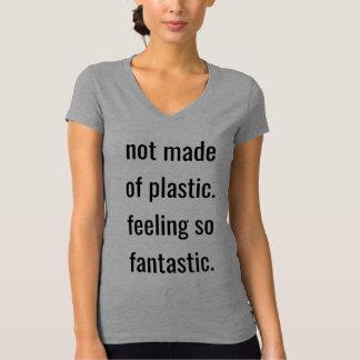 Gemacht nicht vom PlastikGefühl so fantastisch T-Shirt